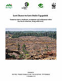 Last Change to Save Bukit Tigapuluh / ©: WWF-Indonesia
